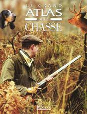Le Grand Atlas De La Chasse - Intérieur - Format classique