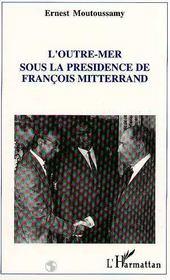 Outre Mer Sous La Presidence Francois Mitterrand - Intérieur - Format classique