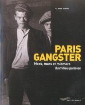 Paris Gangster ; Mecs, Macs Et Micmacs Du Milieu Parisien - Intérieur - Format classique