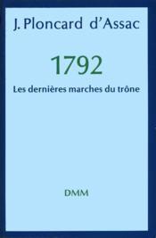 1792 Les Dernieres Marches Du Trone - Couverture - Format classique