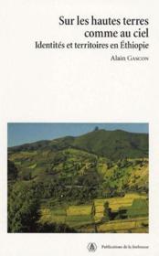 Sur les hautes terres comme au ciel ; identités et territoires en Ethiopie - Couverture - Format classique