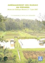 Amenagement des marais au rwanda. actes du colloque butare 5-7 juin 2001 - Couverture - Format classique