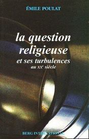 La Question Religieuse Et Ses Turbulences Au Xxe Siecle - Intérieur - Format classique