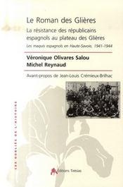 Le roman des glières ; la résistance des républicains espagnols au plateau des glières - Intérieur - Format classique