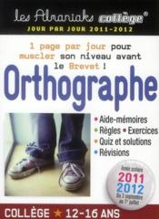 Vente  Orthographe collège  (édition 2011/2012)  - Collectif