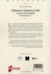 Gladiateurs et chasseurs en Gaule ; au temps de l'arène triomphante, I-III siècles apr. J.-C. - 4ème de couverture - Format classique