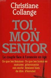 Toi, Mon Senior. Le Couple Face A L'Avancee En Age. - Couverture - Format classique