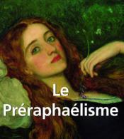Le préraphaélisme - Couverture - Format classique
