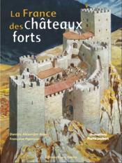 La France Des Chateaux Forts - Couverture - Format classique