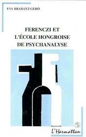 Ferenczi Et L'Ecole Hongroise De Psychanalyse - Intérieur - Format classique