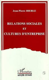 Relations Sociales Et Cultures D'Entreprise - Intérieur - Format classique