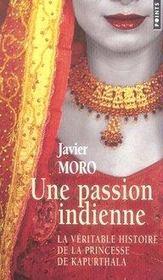 Une passion indienne ; la véritable histoire de la princesse de Kapurthala - Intérieur - Format classique