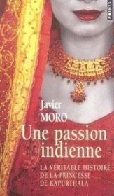 Une passion indienne ; la véritable histoire de la princesse de Kapurthala - Couverture - Format classique