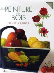 Peinture sur bois ; fleurs et fruits - Intérieur - Format classique