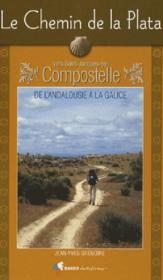 Le chemin de la plata : de l'andalousie a la galice - Couverture - Format classique