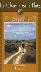 Le chemin de la plata : de l'andalousie a la galice - Intérieur - Format classique