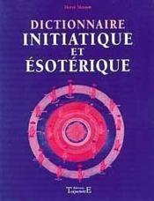 Dictionnaire Initiatique Et Esoterique - Couverture - Format classique