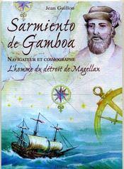 Sarmiento de gamboa, navigateur et cosmographe ; l'homme du detroit de magellan - Intérieur - Format classique