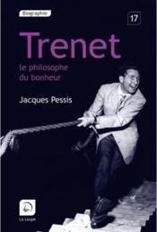 Trenet , le philosophe du bonheur - Couverture - Format classique