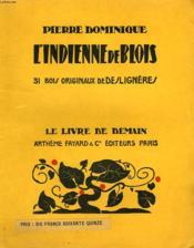 L'Indienne De Blois. 31 Blois Originaux De Desligneres. Le Livre De Demain N° 112. - Couverture - Format classique