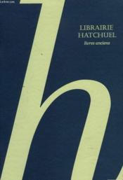 Catalogue Hatchuel. Livres Anciens. Catalogue Quarante Et Un. - Couverture - Format classique