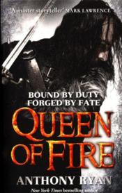 Vente livre :  QUEEN OF FIRE - RAVEN''S SHADOW BOOK 3  - Anthony Ryan