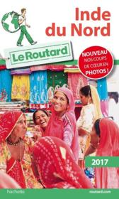 Vente  Guide du Routard ; Inde du Nord 2017  - Collectif Hachette