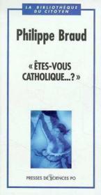 « êtes-vous catholique... ? » - Couverture - Format classique