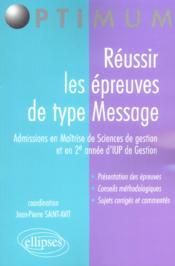 Reussir Les Epreuves De Type Message Admissions En Maitrise De Sciences De Gestion Et 2e Annee D'Iup - Couverture - Format classique