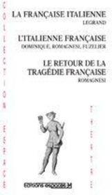 La française italienne, l'italienne française, le retour de la tragédie française - Couverture - Format classique