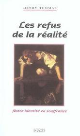 Les Refus De La Realite ; Notre Identite En Souffrance - Intérieur - Format classique