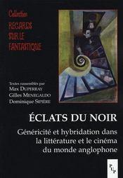 Éclats du noir ; généricité et hybridation dans la littérature et le cinéma du monde anglophone - Intérieur - Format classique