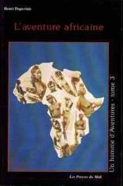 L'Aventure Africaine : Un Homme D'Aventures T3 - Couverture - Format classique