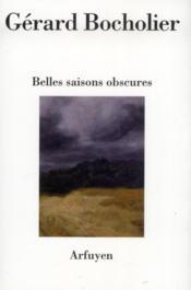 Belles Saisons Obscures - Couverture - Format classique