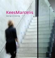 Vente livre :  Seeing is creating  - Kees Marcelis