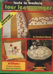Lot De 11 Revues - Toute La Broderie -Stes Et Coussins - Chaussons - Napperons - Point De Croix - Couverture - Format classique