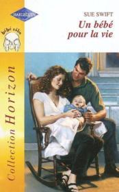 Un Bebe Pour La Vie - His Baby, Her Heart - Couverture - Format classique
