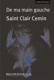 De ma main gauche ; Saint Clair Cemin - Couverture - Format classique
