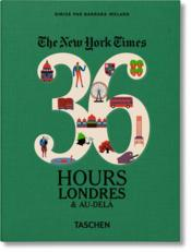 Vente livre :  The New York Times ; 36 hours ; Londres & plus  - Barbara Ireland - Collectif
