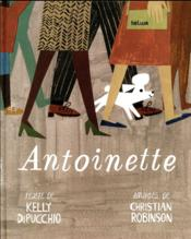 Vente livre :  Antoinette  - Dipucchio Kelly /Bou - Kelly Dipucchio - Christian Robinson