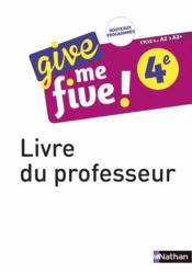 Vente  Give me five ! ; anglais ; 4e ; livre du professeur (édition 2017)  - H Hadrian - M Brusson