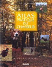Atlas Pratique Du Chasseur - Intérieur - Format classique