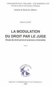 La Modulation Du Droit Par Le Juge ; Etude De Droit Prive Et Criminelle - Couverture - Format classique