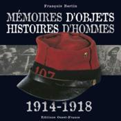 Mémoires d'objets ; histoires d'hommes 1914-1918 - Couverture - Format classique