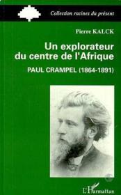 Un explorateur du centre de l'Afrique ; Paul Crampel - Couverture - Format classique