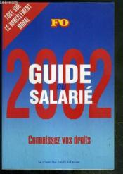 Guide Du Salarie 2002 ; Connaissez Vos Droits - Couverture - Format classique