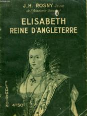 Elisabeth Reine D'Angleterre. Collection : Hier Et Aujourd'Hui. - Couverture - Format classique
