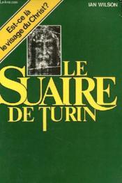 Le Suaire De Turin - Est-Ce La Le Visage Du Christ ? - Couverture - Format classique