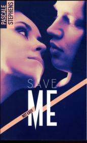Vente livre :  Not easy T.3 ; save me  - Pascale Stephens