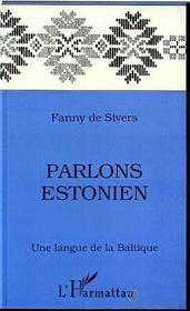 Parlons Estonien ; Une Langue De La Baltique - Intérieur - Format classique